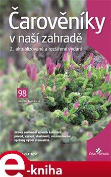 Čarověníky v naší zahradě. 2., aktualizované a rozšířené vydání - Miroslav Kostelníček e-kniha