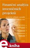 Finanční analýza investičních projektů (praktické příklady a použití) - obálka