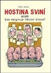 Obálka knihy Hostina sviní aneb Kam emigruje Václav Klaus?