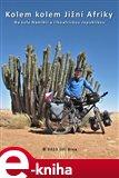 Kolem kolem Jižní Afriky (Na kole Namíbií a Jižní Afrikou) - obálka
