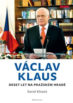 Obálka titulu Václav Klaus - Deset let na Pražském hradě