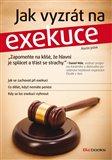 Jak vyzrát na exekuce (Jak se zachovat při exekuci a co dělat, když nemáte peníze) - obálka