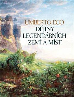 Obálka titulu Dějiny legendárních zemí a míst