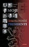 Moji českoslovenští prezidenti - obálka