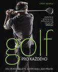 Golf pro každého (Vše, co potřebujete, abyste hráli jako profíci) - obálka