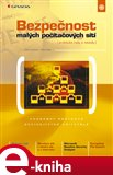 Bezpečnost malých počítačových sítí (praktické rady a návody) - obálka