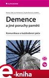 Demence a jiné poruchy paměti (Komunikace a každodenní péče) - obálka