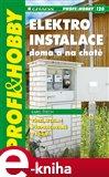 Elektroinstalace doma a na chatě (3., zcela přepracované vydání) - obálka