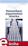 Komunikace, argumentace, rétorika - obálka