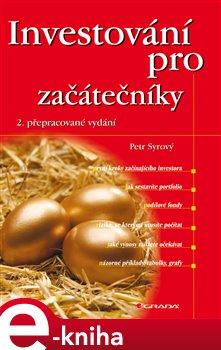 Investování pro začátečníky - Petr Syrový e-kniha