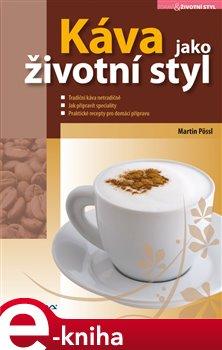 Káva jako životní styl - Martin Pössl e-kniha