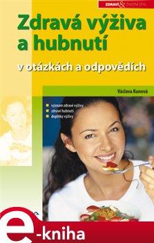 Zdravá výživa a hubnutí. v otázkách a odpovědích - Václava Kunová e-kniha