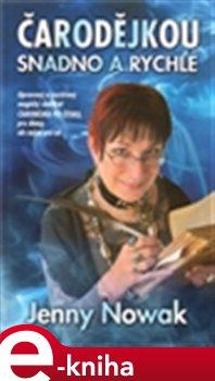 Čarodějkou snadno a rychle - Jenny Nowak e-kniha