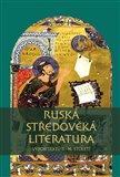 Ruská středověká literatura (Od křtu Vladimíra Velikého po Dmitrije Donského (Výbor textů 11.–14. Století)) - obálka