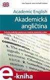 Academic English - Akademická angličtina (Průvodce anglickým jazykem pro studenty, akademiky a vědce) - obálka