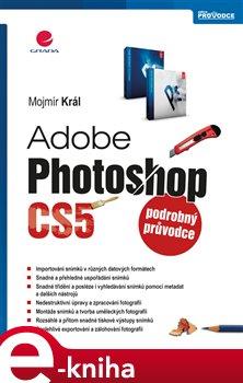 Adobe Photoshop CS5 - Král Mojmír e-kniha
