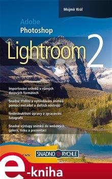 Adobe Photoshop Lightroom 2 - Mojmír Král e-kniha