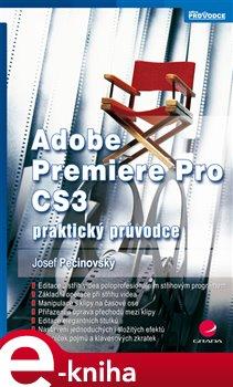 Adobe Premiere Pro CS3. praktický průvodce - Josef Pecinovský e-kniha