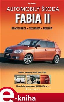 Automobily Škoda Fabia II - Schwarz Jiří e-kniha