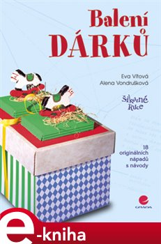 Balení dárků - Alena Vondrušková, Eva Vítová e-kniha