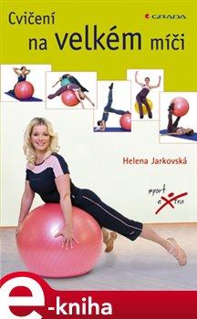 Cvičení na velkém míči - Jarkovská Helena e-kniha