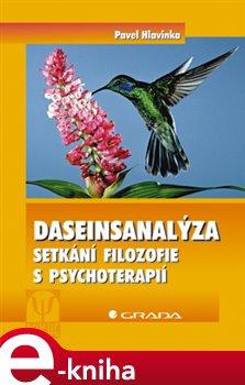Daseinsanalýza. Setkání filozofie s psychoterapií - Pavel Hlavinka e-kniha