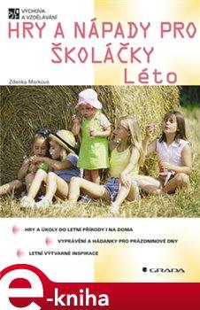 Hry a nápady pro školáčky - Léto - Zdenka Marková e-kniha