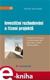 Investiční rozhodování a řízení projektů (Jak připravovat, financovat a hodnotit projekty, řídit jejich riziko a vytvářet portfolio projektů) - obálka