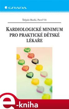 Kardiologické minimum pro praktické dětské lékaře - Štěpán Rucki, Pavel Vít e-kniha