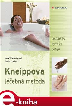 Kneippova léčebná metoda. vodoléčba, bylinky, pohyb - Doris Fischer, Ines Wurm-Fenkl e-kniha