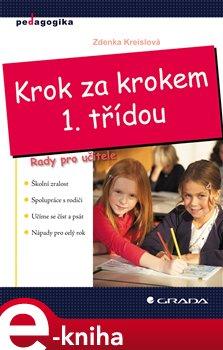 Krok za krokem 1. třídou. Rady pro učitele - Zdenka Kreislová e-kniha