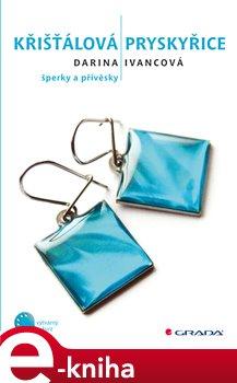 Křišťálová pryskyřice. šperky a přívěsky - Darina Ivancová e-kniha