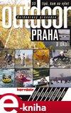 Outdoorový průvodce - Praha a okolí (55 tipů, kam na výlet) - obálka