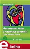 Pětifaktorový model v psychologii osobnosti (Přístupy, diagnostika, uplatnění) - obálka