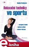 Relaxační techniky ve sportu (autogenní trénink - dechová cvičení - svalová relaxace) - obálka
