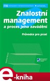 Znalostní management a proces jeho zavádění (Průvodce pro praxi) - obálka