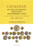 Catalogue of the Late Roman (Byzantine and Barbaric Coins in the Charles University Collection (364 - 1092 A.D.)) - obálka