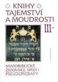 Knihy tajemství a moudrosti III. (Mimobiblické židovské spisy – pseudepigrafy) - obálka