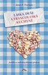 Obálka knihy Láska, duše a francouzská kuchyně