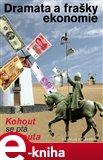 Dramata a frašky ekonomie (Kohout se ptá Kohouta) - obálka
