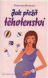 Jak přežít těhotenství - vtipná příručka pro těhotné ženy - obálka