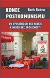 Konec postkomunismu (Od společnosti bez naděje k naději bez společnosti) - obálka