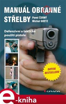 Manuál obranné střelby - Michal Goetz, Pavel Černý e-kniha