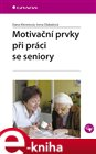 Motivan&#237; prvky pi pr&#225;ci se seniory