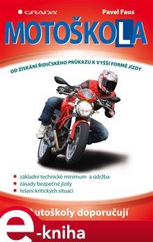 Motoškola. Od získání řidičského průkazu k vyšší formě jízdy - Pavel Faus e-kniha