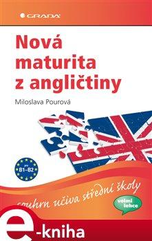 Nová maturita z angličtiny. souhrn učiva střední školy - Miloslava Pourová e-kniha