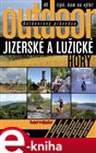 Outdoorov&#253; prvodce - Jizersk&#233; a Luick&#233; hory