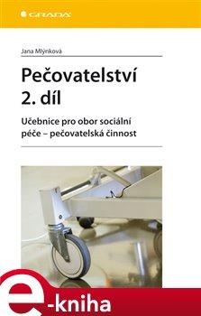 Pečovatelství 2. díl. Učebnice pro obor sociální péče - Jana Mlýnková e-kniha