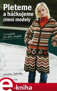 Pleteme a háčkujeme. zimní modely - Martina Taborsky e-kniha