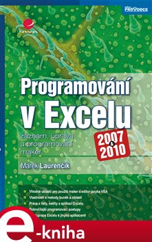 Programování v Excelu 2007 a 2010. záznam, úprava a programování maker - Marek Laurenčík e-kniha e-kniha